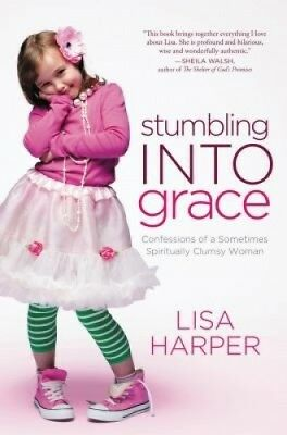 Stumbling Into Grace: Confessions of a Sometimes Spiritually Clumsy Woman.