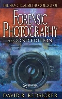 The Practical Methodology of Forensic Photography (CRC series in practical