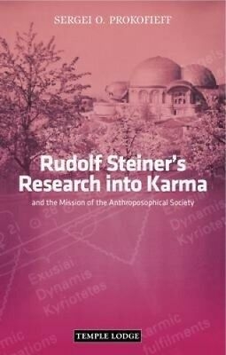 Rudolf Steiner's Research Into Karma and the Mission of the Anthroposophical