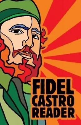 Fidel Castro Reader: v. 1 by David Deutschmann.