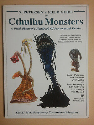 S. Petersen's Field Guide to Cthulhu Monsters; 1988, Chaosium