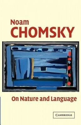 On Nature and Language by Noam Chomsky.