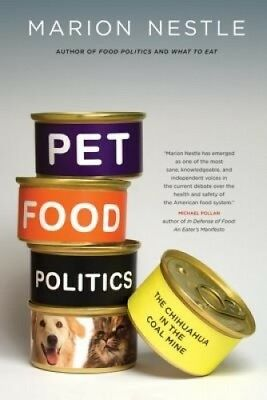 Pet Food Politics: The Chihuahua in the Coal Mine by Marion Nestle.