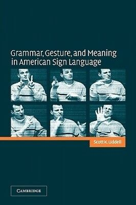 Grammar, Gesture, and Meaning in American Sign Language by Scott Liddell.