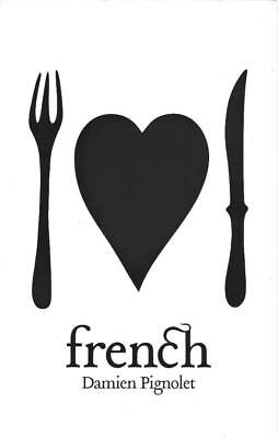 FRENCH - DAMIEN PIGNOLET  clear unfussy instructions & advice from a master chef