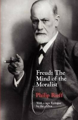 Freud: The Mind of the Moralist by Philip Rieff.