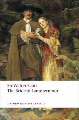 The Bride of Lammermoor (Oxford World's Classics) by Sir Walter Scott.