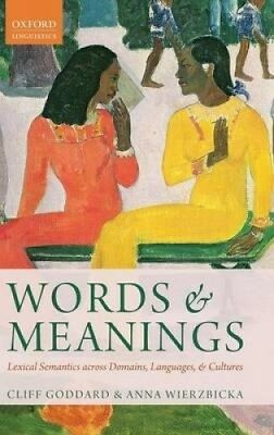 Words and Meanings: Lexical Semantics Across Domains, Languages, and Cultures.