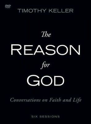 The Reason for God: A DVD Study: Conversations on Faith and Life.