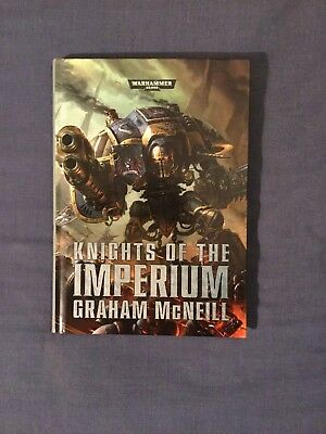 Knights of the Imperium Warhammer 40,000 New Hardback Graham McNeill