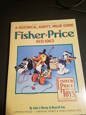 Fisher-Price 1931-1963 A Historical Rarity Value Guide 2nd Edition Toys Vintage