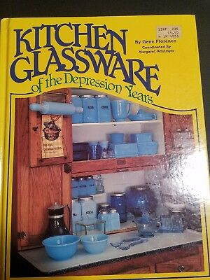 Kitchen Glassware of the Depression Years by Gene Florence (1983, Hardcover)