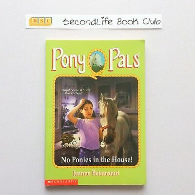 PONY PALS #37 No Ponies In The House! ~ Jeanne Betancourt (2003).