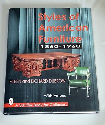 Styles Of American Furniture 1860-1960 Schiffer Collectors Reference Book Dubrow