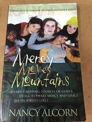 Mercy Moves Mountains: Heart-Gripping Stories of God's Extraordinary Mercy and …