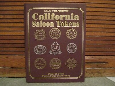 California Saloon Tokens By Duane H. Feisel Hardback Book 2004-Unused Condition