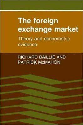The Foreign Exchange Market: Theory and Econometric Evidence, Baillie, Richard T