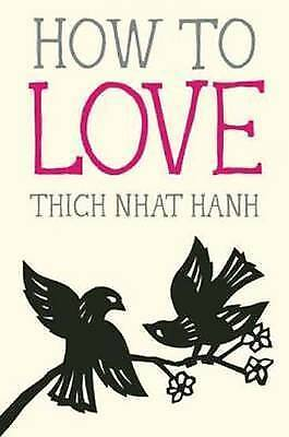 How to Love by Thich Nhat Hanh (Paperback, 2014)