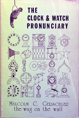 The Clock And Watch Pronunciary By Malcolm C. Gerschler-Book