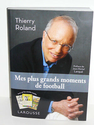 Mes Plus Grand Moments De Football Thiery Rolland