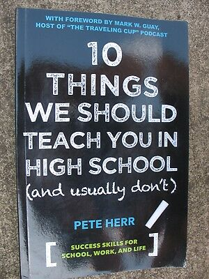 10 Things We Should Teach You In High School (and usually don't)