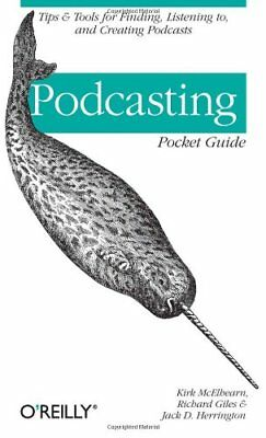 Podcasting Pocket Guide: Tips & Tools for Finding, Listening To, and Creating…