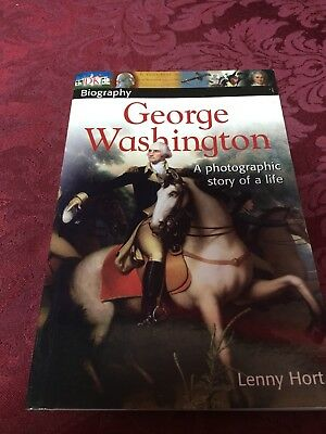 George Washington :A Photographic Story Of A Life by Lenny Hort (2008 Paperback)