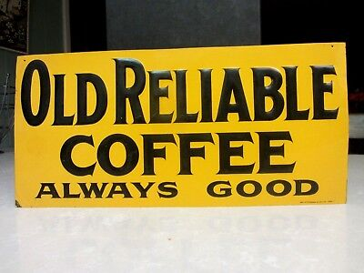 Vintage Old Reliable Coffee Always Good Tin Sign Embossed