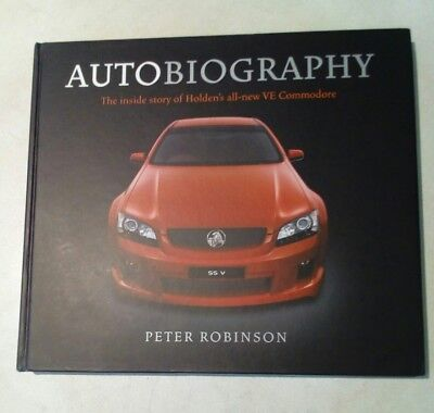 AUTOBIOGRAPHY - Inside Story of Holden's all-new VE COMMODORE by Peter Robinson