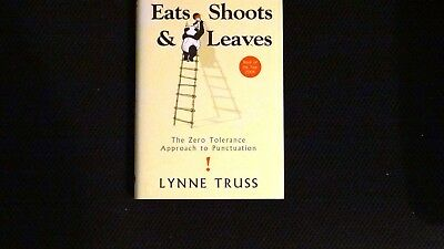 Eats, Shoots & Leaves: The Zero Tolerance Approach to Punctuation by Lynne Truss