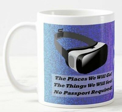 The Places We Will Go - VR Virtual Reality Headset Glasses Goggles Game Gift Mug