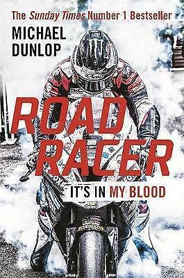 Road Racer: It's in My Blood,Dunlop, Michael,New Book mon0000125350