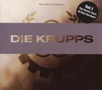 Too Much History-Electro Years - Die Krupps (2007, CD NUOVO)