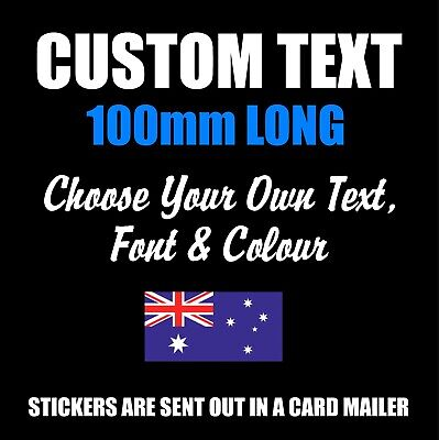 Custom Sticker Decal 100mm Vinyl Cut Made Word Text Lettering Car Motorcycle