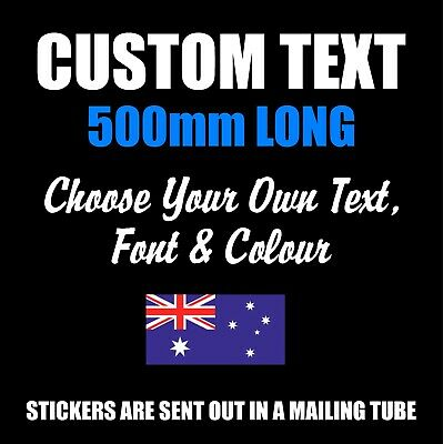 Custom Sticker Decal Personalised 500mm Vinyl Made Car Cut Lettering Text Word