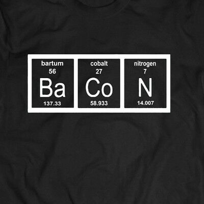 CHEMISTRY PERIODIC TABLE OF BACON  T-shirt - CUSTOM DESIGN *FULL FRONT OF SHIRT*