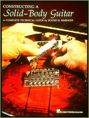 Gitarren Bau Construction Repair Solid Body Book Complete A-Z by Roger Siminoff