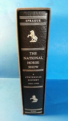 The National Horse Show A Centennial History 1883-1983