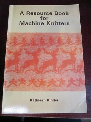 """A Resource Book for Machine Knitters"" by Kathleen Kinder, pb"
