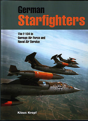 German Starfighters - The F-104 in German Air Force and Naval Air Service - New