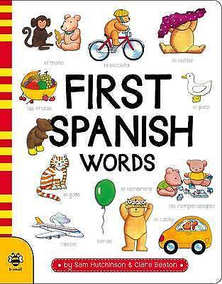 First Spanish Words (First Word Board Books),Sam Hutchinson,New Book mon00001259
