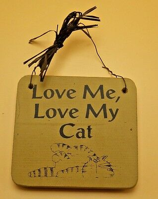 Cat  Love Me Love My Cat Wood Sign Plaque Made in USA