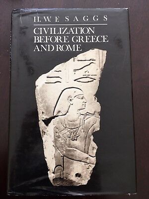 Civilization Before Greece and Rome by H. W. Saggs (1989, Hardcover)