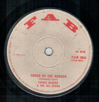 Prince Buster - South Of The Border - Fab UK Reggae Single