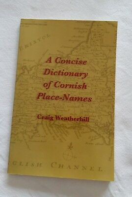 A Concise Dictionary of Cornish Place-Names by Craig Weatherhill (2009)