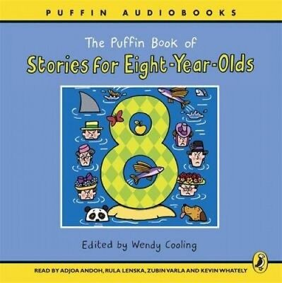 The Puffin Book of Stories for Eight-year-olds [Audio] by Wendy Cooling.