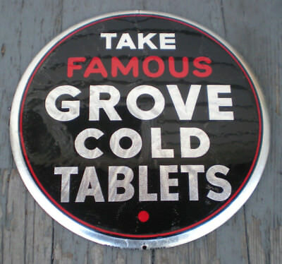 1930's Grove Cold Tablets Celluloid Over Tin Button Sign Drug Store Medicine