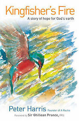 Peter Harris ___ Kingfisher`s Fire _ A Story of Hope __ Nuevo __ Envío Gratuito