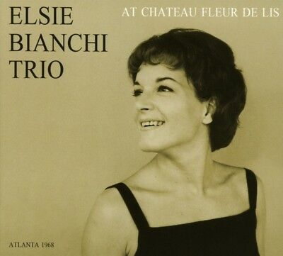 Elsie Bianchi Trio - At Chateau Fleur De Lis CD Sonorama NEW