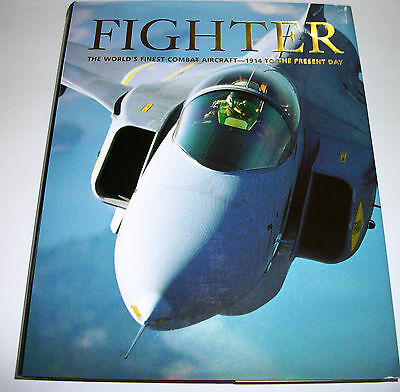 Fighter The Worlds Finest Combat Aircraft 1914 To The Present Day 2004 Hc Dj